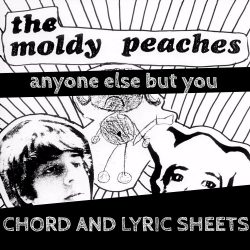 The Moldy Peaches – Anyone Else But You Chords and Lyrics Sheets